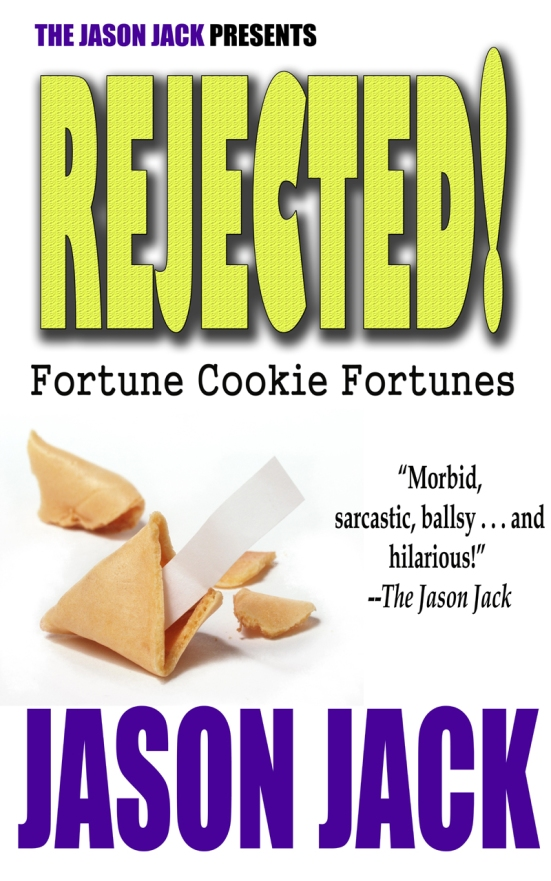RejectedFortuneCookieFortune1
