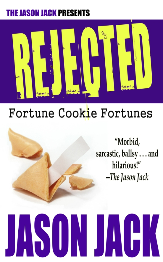RejectedFortuneCookieFortune5